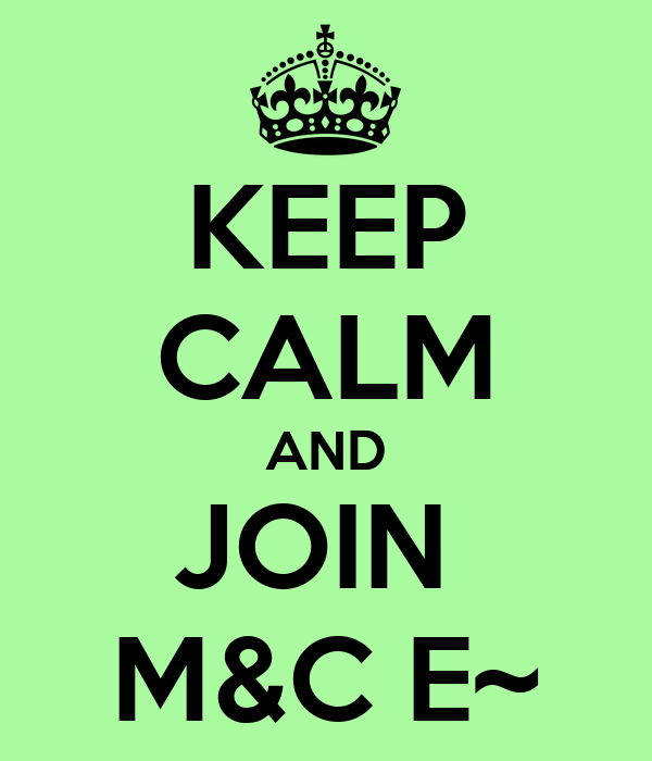 KEEP CALM AND JOIN  M&C E~