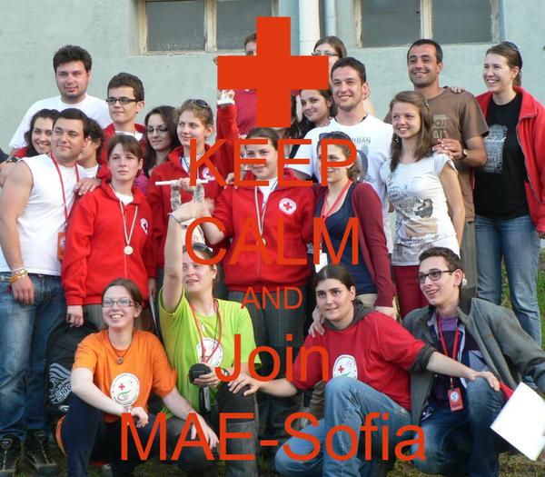 KEEP CALM AND Join MAE-Sofia