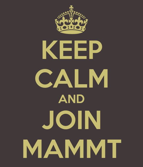 KEEP CALM AND JOIN MAMMT