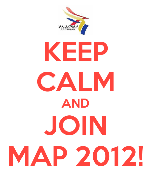 KEEP CALM AND JOIN MAP 2012!