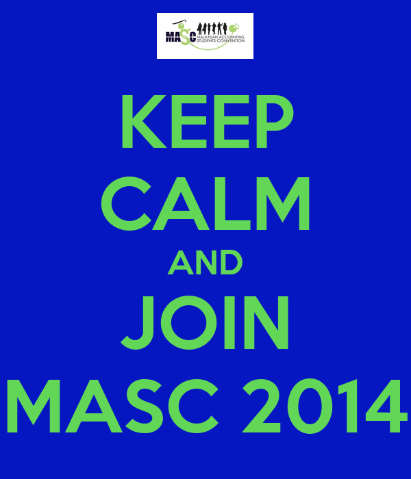 KEEP CALM AND JOIN MASC 2014