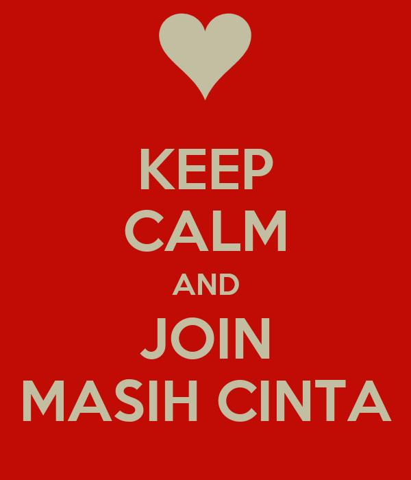 KEEP CALM AND JOIN MASIH CINTA