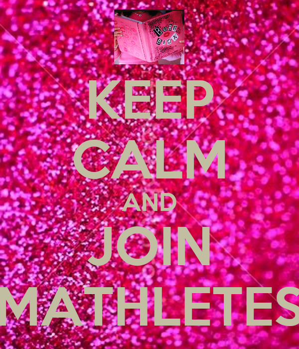 KEEP CALM AND JOIN MATHLETES