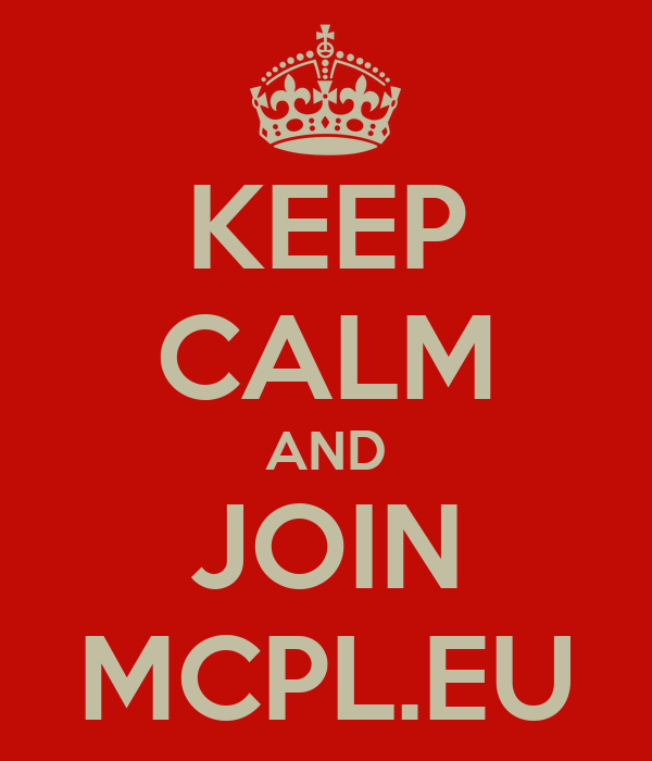 KEEP CALM AND JOIN MCPL.EU