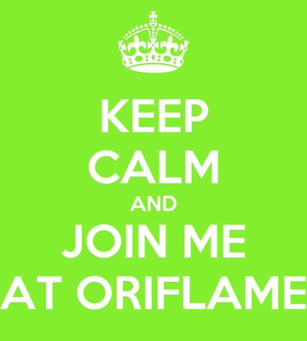 KEEP CALM AND JOIN ME AT ORIFLAME