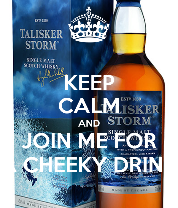 KEEP CALM AND JOIN ME FOR A CHEEKY DRINK