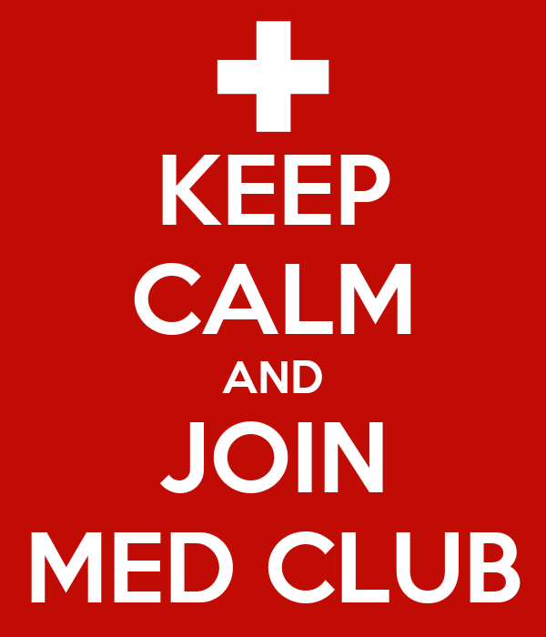 KEEP CALM AND JOIN MED CLUB