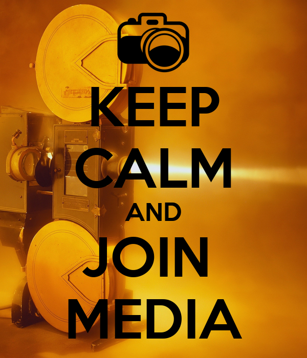 KEEP CALM AND JOIN  MEDIA