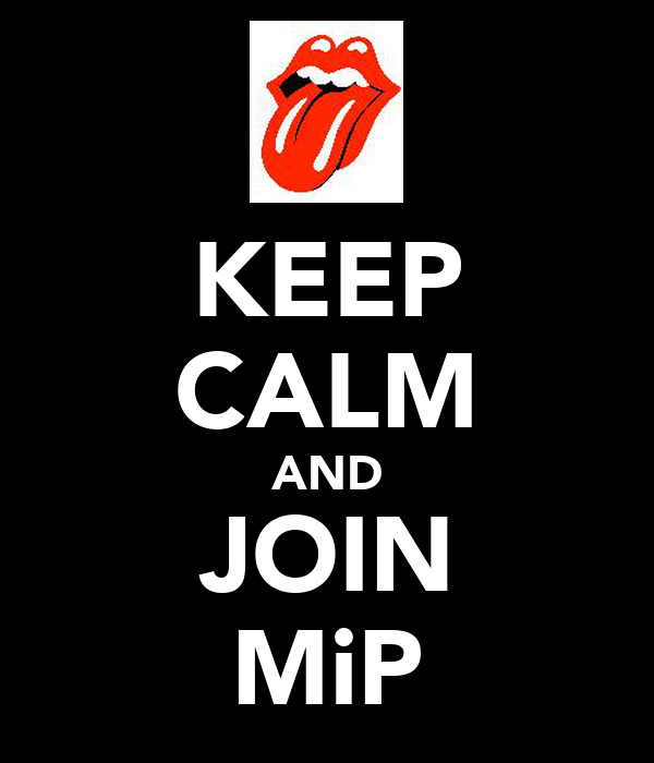 KEEP CALM AND JOIN MiP