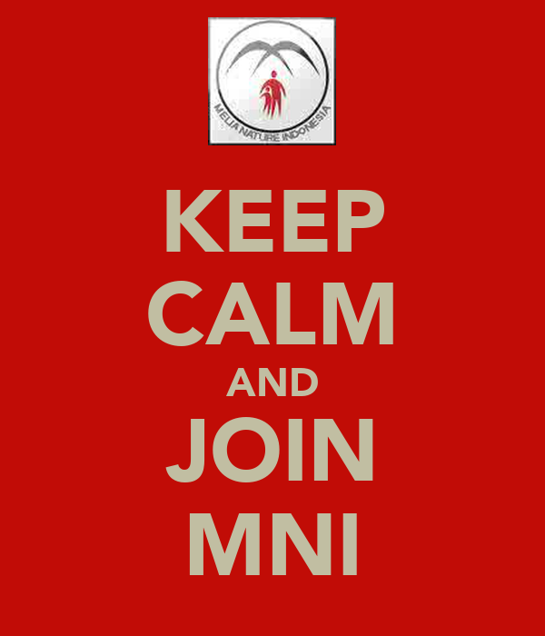 KEEP CALM AND JOIN MNI
