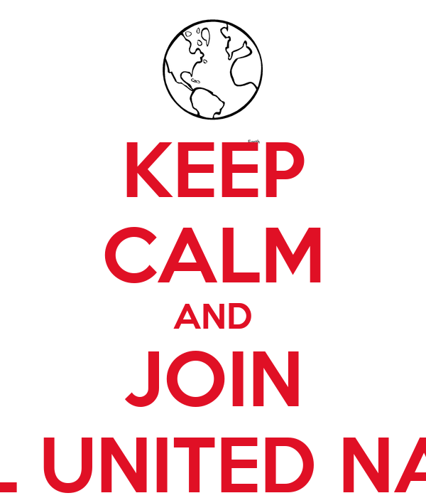 KEEP CALM AND JOIN MODEL UNITED NATIONS