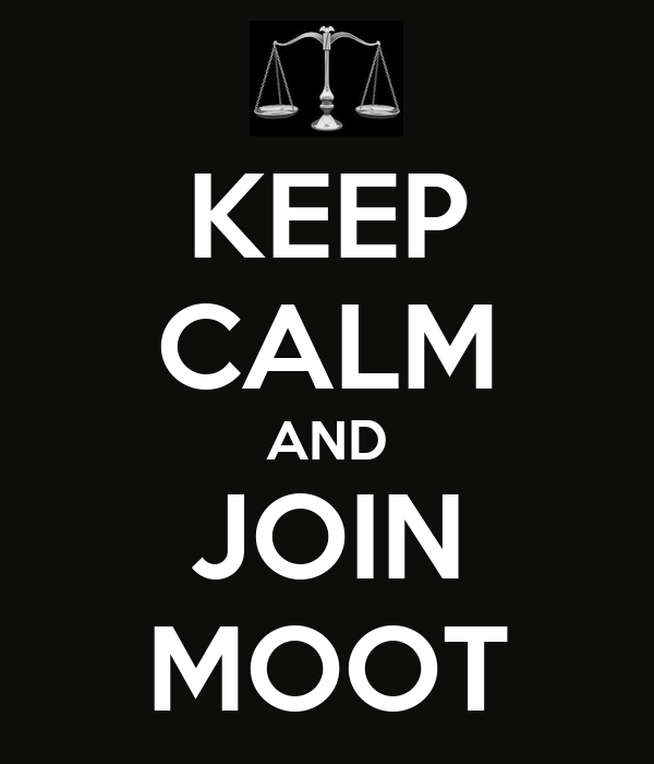 KEEP CALM AND JOIN MOOT