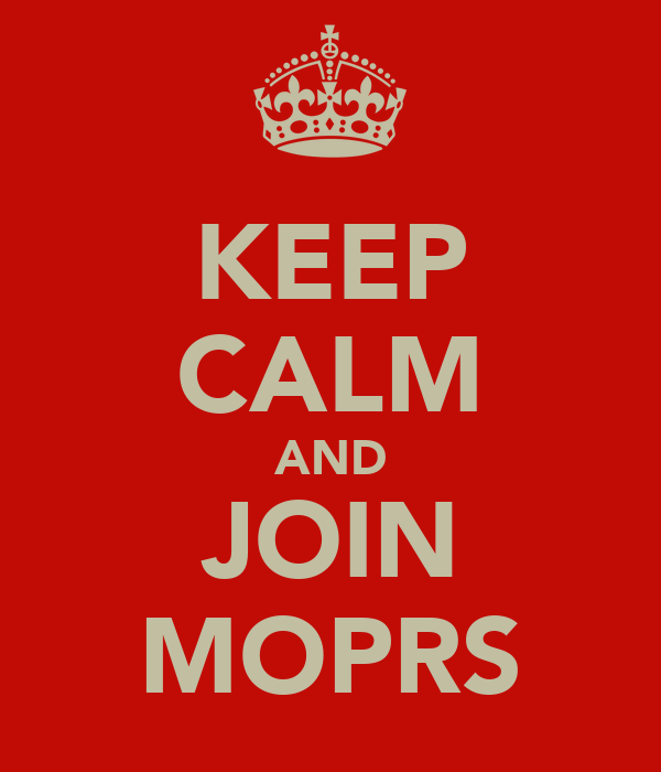 KEEP CALM AND JOIN MOPRS