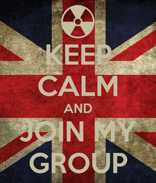 KEEP CALM AND JOIN MY GROUP