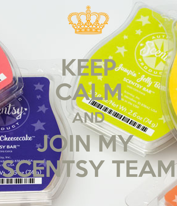 KEEP CALM AND JOIN MY  SCENTSY TEAM