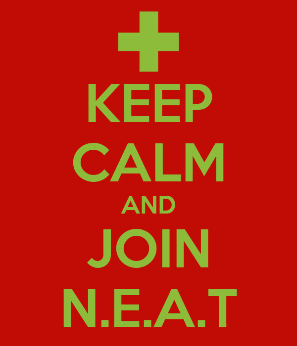 KEEP CALM AND JOIN N.E.A.T