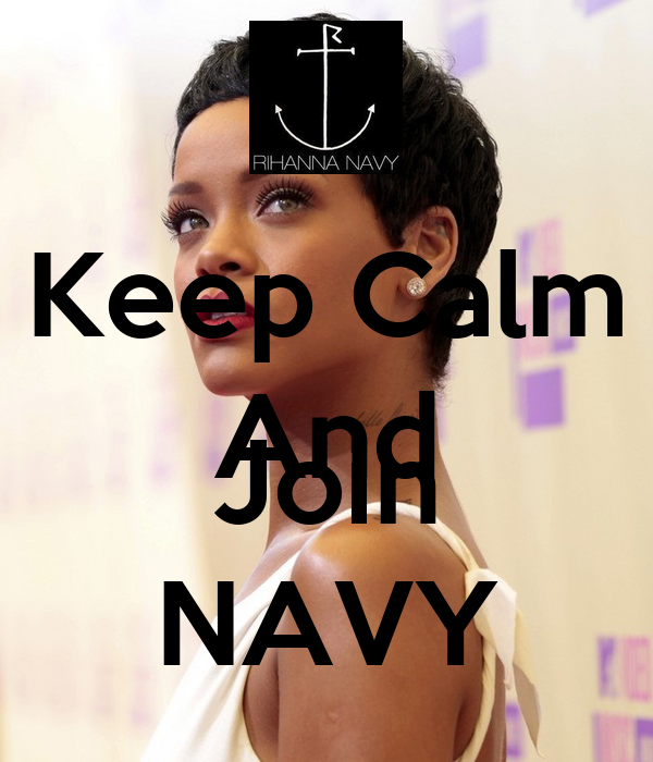 Keep Calm And  Join NAVY