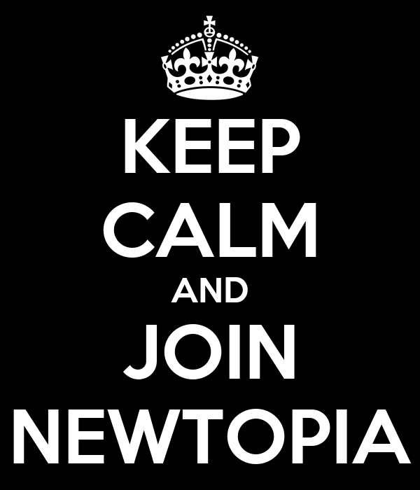 KEEP CALM AND JOIN NEWTOPIA