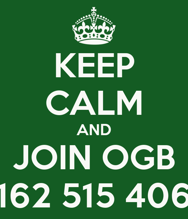 KEEP CALM AND JOIN OGB 162 515 406