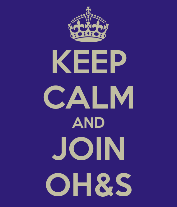 KEEP CALM AND JOIN OH&S
