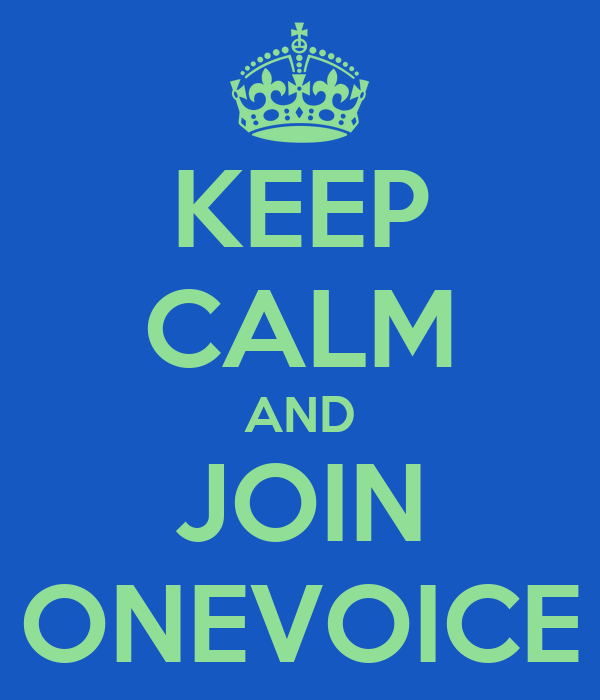 KEEP CALM AND JOIN ONEVOICE