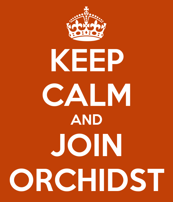 KEEP CALM AND JOIN ORCHIDST