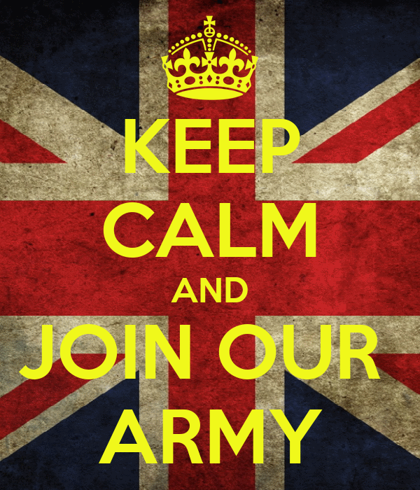 KEEP CALM AND JOIN OUR  ARMY