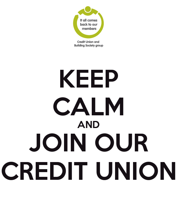KEEP CALM AND JOIN OUR CREDIT UNION Poster | CASEY | Keep Calm-o-Matic