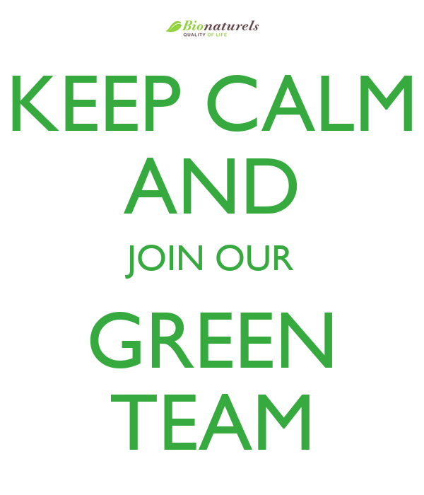 KEEP CALM AND JOIN OUR GREEN TEAM
