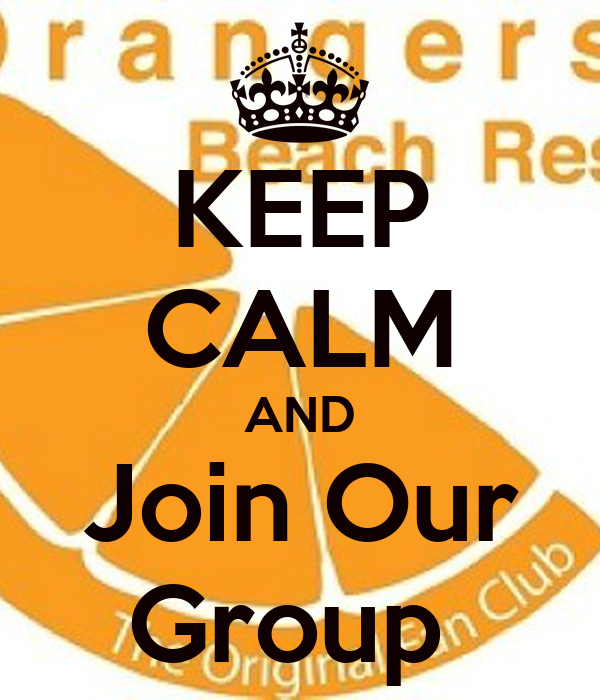 KEEP CALM AND Join Our Group