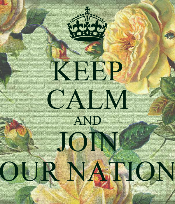 KEEP CALM AND JOIN OUR NATION