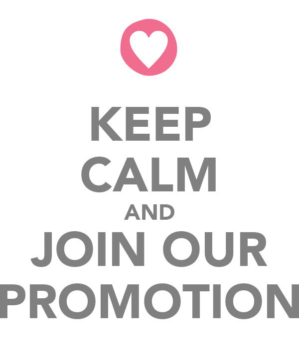 KEEP CALM AND JOIN OUR PROMOTION