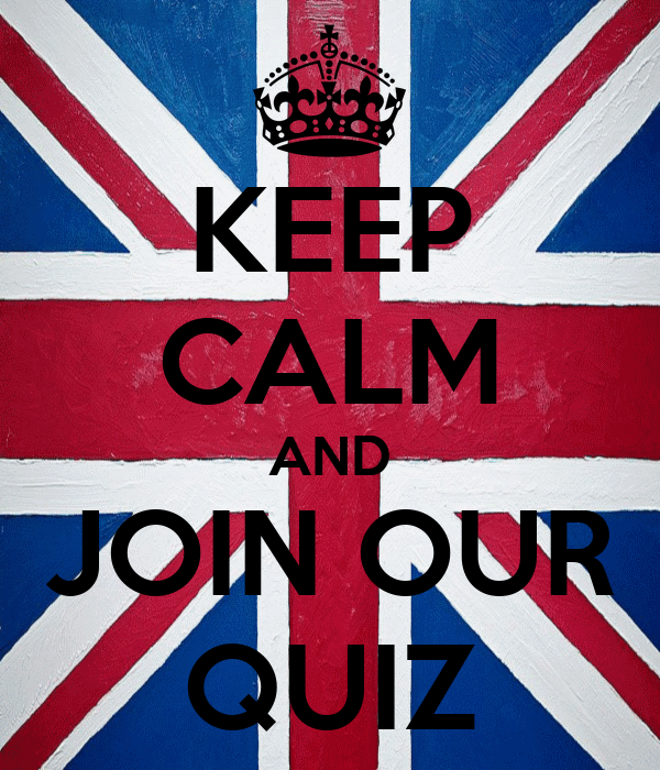 KEEP CALM AND JOIN OUR QUIZ