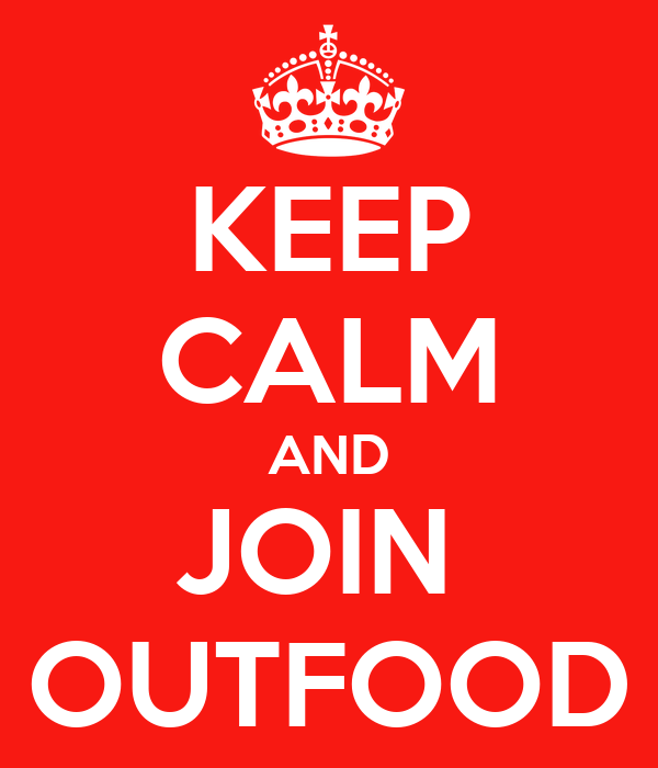 KEEP CALM AND JOIN  OUTFOOD