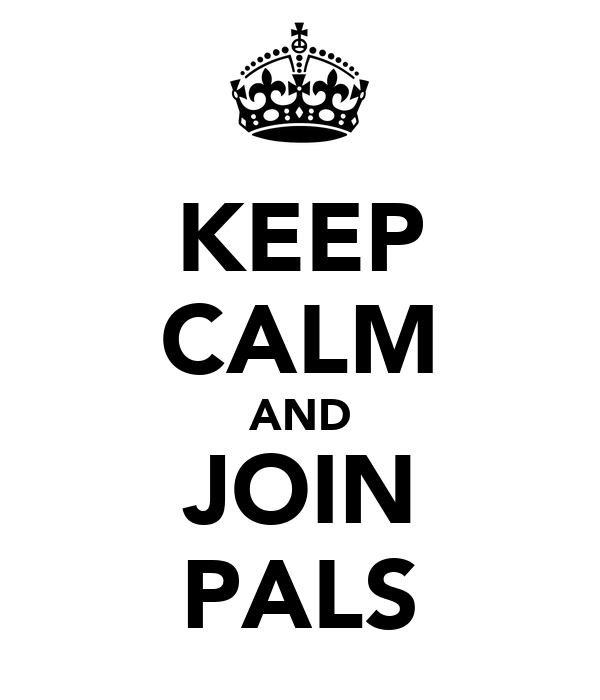 KEEP CALM AND JOIN PALS