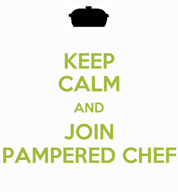 KEEP CALM AND JOIN PAMPERED CHEF