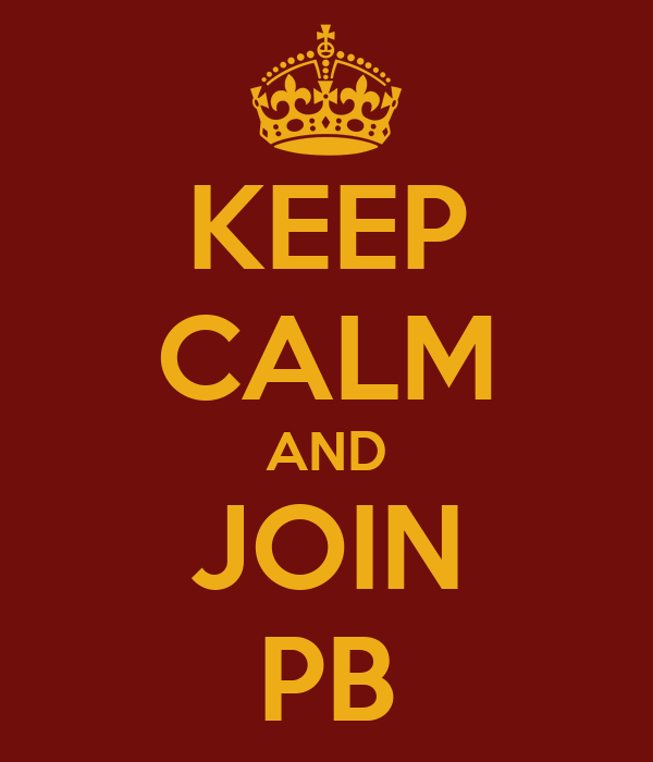 KEEP CALM AND JOIN PB
