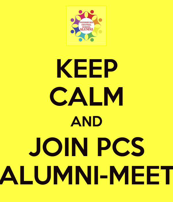 KEEP CALM AND JOIN PCS ALUMNI-MEET