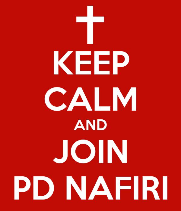 KEEP CALM AND JOIN PD NAFIRI