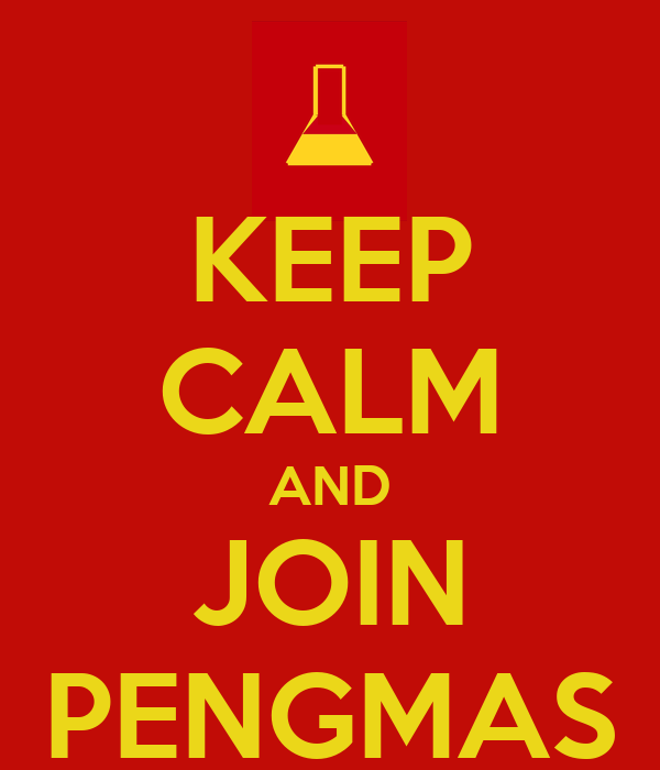 KEEP CALM AND JOIN PENGMAS