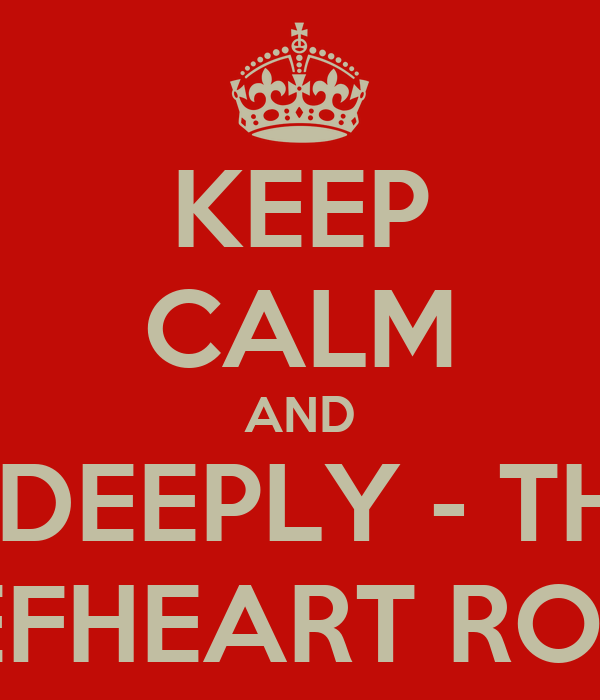 KEEP CALM AND JOIN POKE DEEPLY - THE CAPTAIN BEEFHEART ROOM