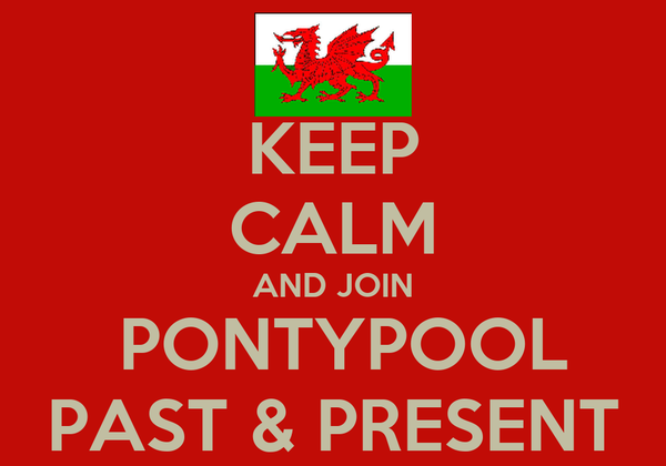 KEEP CALM AND JOIN  PONTYPOOL PAST & PRESENT