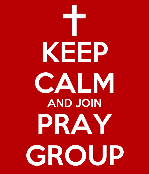 KEEP CALM AND JOIN PRAY GROUP