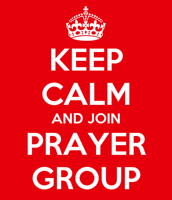 KEEP CALM AND JOIN PRAYER GROUP