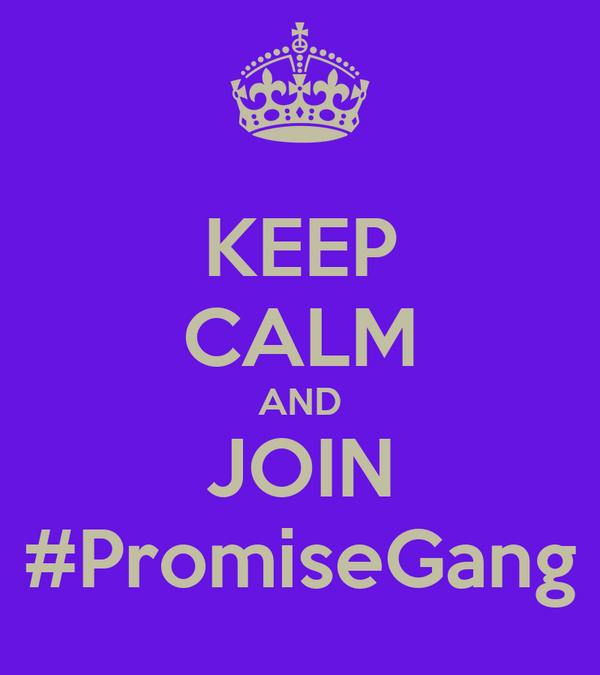KEEP CALM AND JOIN #PromiseGang