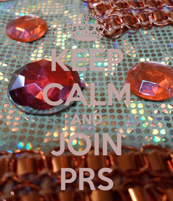 KEEP CALM AND JOIN PRS