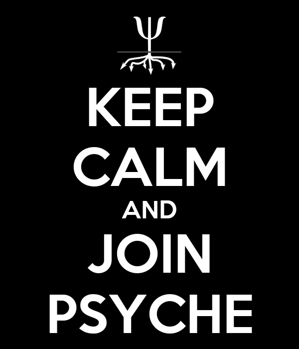 KEEP CALM AND JOIN PSYCHE