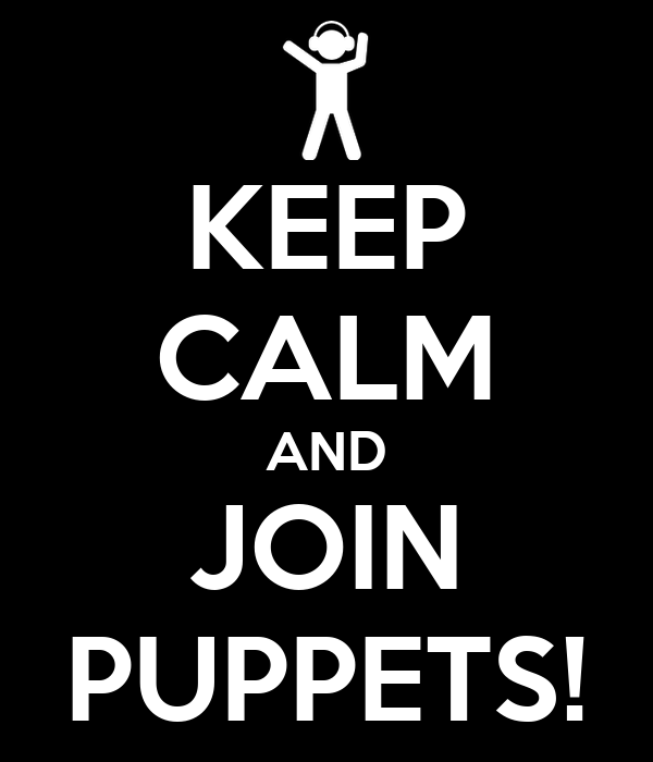 KEEP CALM AND JOIN PUPPETS!