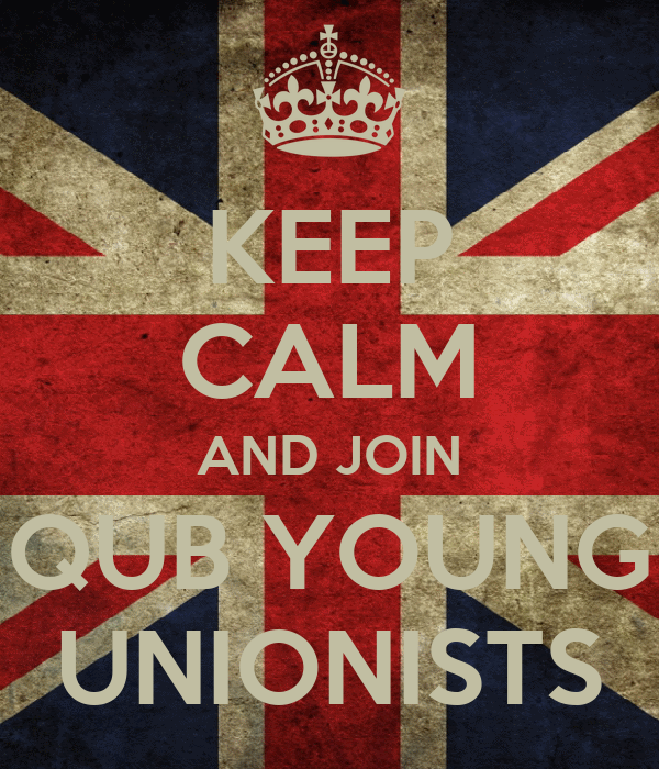KEEP CALM AND JOIN QUB YOUNG UNIONISTS