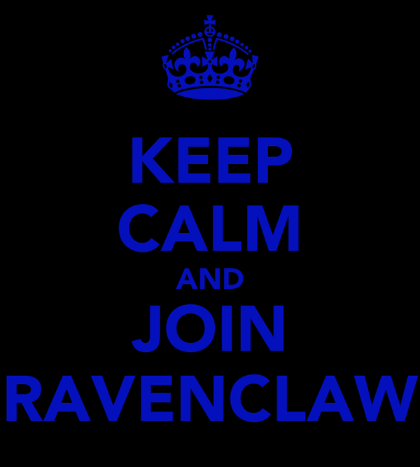 KEEP CALM AND JOIN RAVENCLAW
